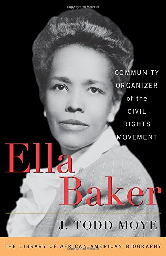 Search : Ella Baker: Community Organizer of the Civil Rights Movement (Library of African American Biography)