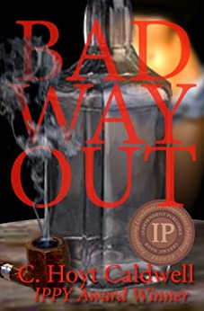 Bad Way Out by [Caldwell, C. Hoyt]