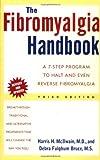 The Fibromyalgia Handbook, Harris H. McIlwain and Debra Fulghum Bruce, 0805072411