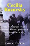 img - for Cecilia Razovsky and the American Jewish Women's Rescue Operations in the Second World War by Bat-Ami Zucker (2008-05-14) book / textbook / text book