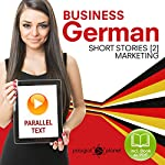 Business German (2): Parallel Text - Marketing (Short Stories) English - German (German Edition) | Polyglot Planet Publishing