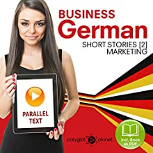 Business German (2): Parallel Text - Marketing (Short Stories) English - German (German Edition) Audiobook by Polyglot Planet Publishing Narrated by Polyglot Planet