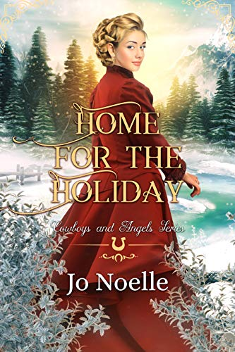 Home for the Holiday (Cowboys and Angels Book 30)