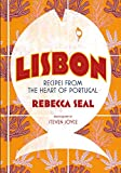Lisbon: Recipes from Portugal s Beautiful Southern Region