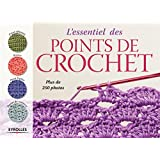 L'essentiel des points de crochet: Plus de 250 photos.