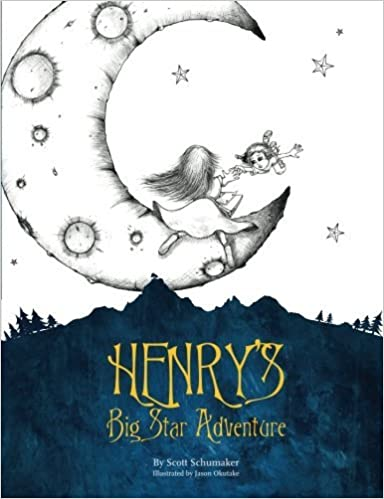 Henry's Big Star Adventure By Scott Schumaker