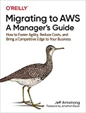 Migrating to AWS: A Manager's Guide: How to Foster