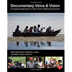Documentary Voice & Vision: A Creative Approach to Non-Fiction Media Production from Focal Press