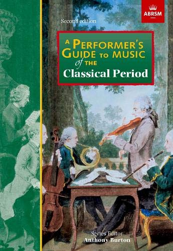 A Performer's Guide to Music of the Classical Period: Second edition (Performer's Guides -