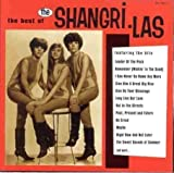 The Best of The Shangri-Las Import Edition by The
