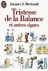 Tristesse de la Balance et autres signes par Jacques A. Bertrand