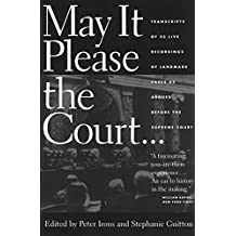 May It Please the Court: Transcripts of 23 Live Recordings of Landmark Cases as Argued Before the Supreme Court