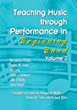 Teaching Music through Performance in Beginning Band, Wilder, Marguerite, 1579997120