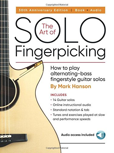 - The Art of Solo Fingerpicking - 30th Anniversary Edition: How to Play Alternating-Bass Fingerstyle Guitar Solos