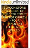 BLACK HISTORY: BOMBING OF THE 16TH STREET BAPTIST CHURCH - FOUR INNOCENT LITTLE GIRLS KILLED