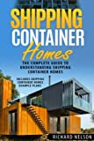 Shipping Container Homes: The Complete Guide to Understanding Shipping Container Homes With Shipping Container Homes Example Plans