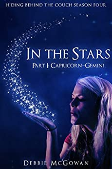 In The Stars Part I: Capricorn-Gemini (Hiding Behind The Couch Book 4) by [McGowan, Debbie]