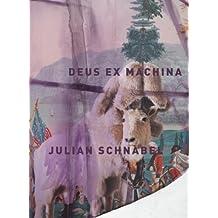 Julian Schnabel: Deus Ex Machina