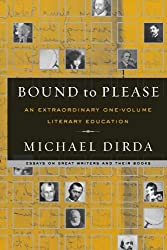 Bound to Please: An Extraordinary One-Volume Literary Education by Michael Dirda (2007-05-17)