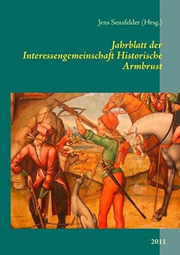 Jahrblatt der Interessengemeinschaft Historische Armbrust: 2011