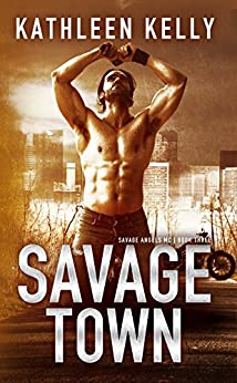 Savage Town (Savage Angels MC #3) by [Kelly, Kathleen]