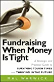 Fundraising When Money Is Tight, Mal Warwick, 0470481323