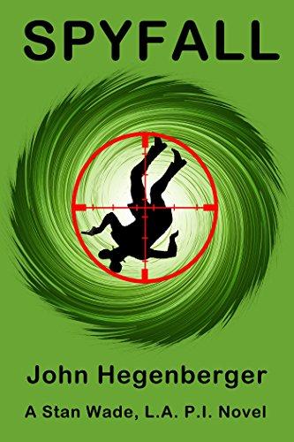 Spyfall (Stan Wade LA PI Book 1) ()