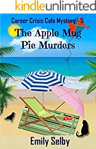 The Apple Mug Pie Murders (Career Crisis Café Mystery Book 5)