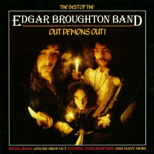 Out Demons Out ! / The Best Of The Edgar Broughton Band