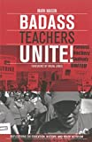 Badass Teachers Unite!, Mark Naison, 1608463613