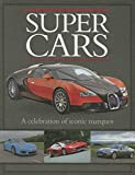 Supercars: A Celebration of Iconic Marques (Classic Cars and Bikes Collection)