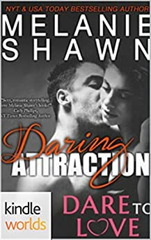 Dare To Love Series: Daring Attraction (Kindle Worlds) by [Shawn, Melanie]