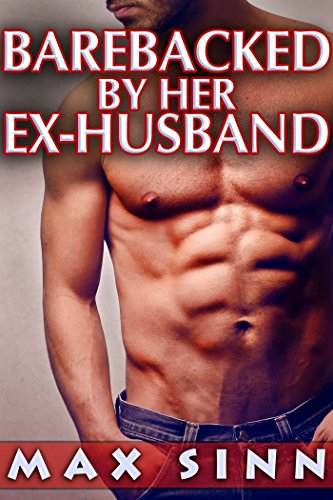BAREBACKED By Her Ex-Husband (Taboo Gay Household - Max Orgy