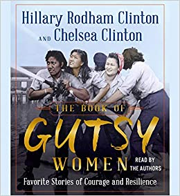 Scientists Advocates Hail Hillary >> Amazon Com The Book Of Gutsy Women Favorite Stories Of Courage And