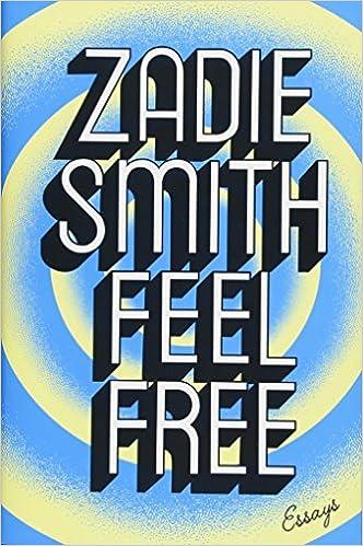 Feel free essays zadie smith 9781594206252 amazon com books