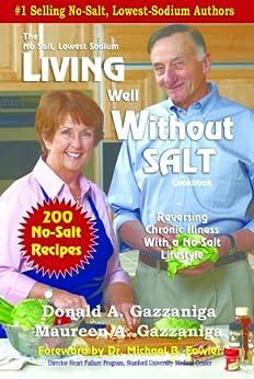 Living Well Without Salt (No Salt, Lowest Sodium Cookbooks Book 5) by [Gazzaniga, Donald, Gazzaniga, Maureen]