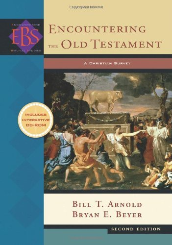 Encountering the Old Testament: A Christian Survey (Encountering Biblical Studies) by Bill T. Arnold (May 01,2008)