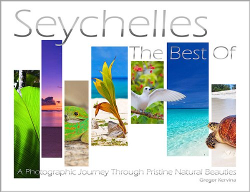 Seychelles - The Best Of: A Photographic Journey through Pristine Natural Beauties