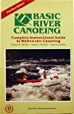 Basic River Canoeing, McNair, Robert E. and McNair, Matty L., 0876030770