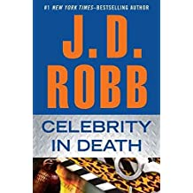 [Celebrity in Death] (By: J D Robb) [published: February, 2012]