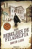 Los Rebeldes de Filadelfia, David Liss and Lissdavid, 8499087817