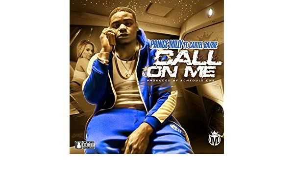 Call on Me (feat. Cartel Baybie) [Explicit] by Prince Milly ...