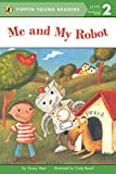 Me and My Robot (Level 2) ( I Robot ( Penguin Children graded readers 2 ) )(Chinese Edition)