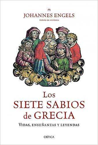 Los siete sabios de Grecia: Vidas, enseñanzas y leyendas Tiempo De Historia: Amazon.es: Johannes Engels, Lara Cortés Fernández: Libros