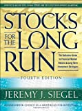 Stocks for the Long Run: The Definitive Guide to Financial Market Returns & Long Term Investment Strategies, 4th (fourth) Edition