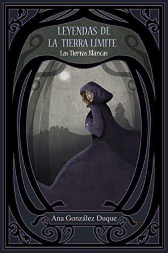 Leyendas de la Tierra Límite: Las Tierras Blancas: Fantasía juvenil romántica (Spanish Edition