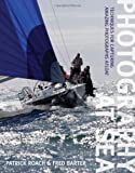 Photography at Sea: Techniques for Capturing Amazing Photographs Afloat