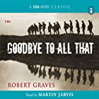 Goodbye to All That Audiobook by Robert Graves Narrated by Martin Jarvis