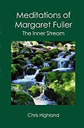 Meditations of Margaret Fuller (Highland Meditations Book 5)