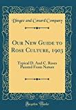 Amazon / Forgotten Books: Our New Guide to Rose Culture, 1903 Typical D. and C. Roses Painted from Nature Classic Reprint (Dingee and Conard Company)